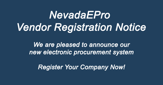 NevadaEPro Vendor Registration Notice: New electronic procurement system.  Register your company now!